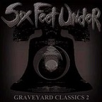Six Feet Under (US) - Graveyard Classics 2