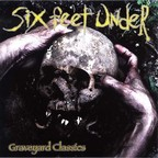 Six Feet Under (US) - Graveyard Classics