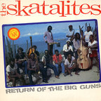 Skatalites - Return Of The Big Guns