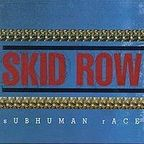 Skid Row (US) - Subhuman Race