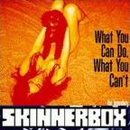 Skinnerbox - What You Can Do. What You Can't