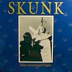 Skunk - Last American Virgin