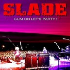 Slade - Cum On Let's Party!