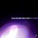 Slag Boom Van Loon - So Soon