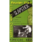 Slapstick - Live From Chicago's Fireside Bowl · Reunion Show