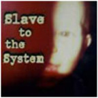 Slave To The System - s/t