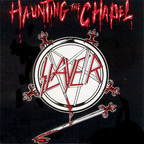 Slayer (US 1) - Haunting The Chapel