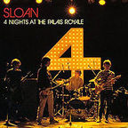 Sloan - 4 Nights At The Palais Royale