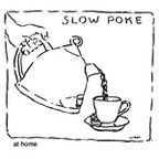 Slow Poke - At Home