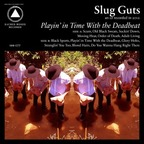 Slug Guts - Playin' In Time With The Deadbeat