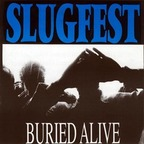 Slugfest - Buried Alive