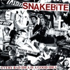 Snakebite - Every Bad Idea Is A Good Idea