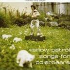 Snow Patrol - Songs For Polarbears