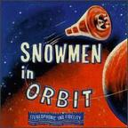 Snowmen (US 1) - Snowmen In Orbit
