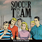 Soccer Team - Real Lessons In Cynicism