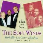 Soft Winds - Then And Now... · The Soft Winds · 1946 - 1996