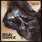 Solid Gold Cadillac - Brain Damage