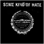 Some Kind Of Hate - s/t