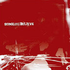 Some Still Believe - s/t