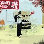 Something Corporate - North