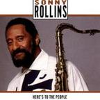Sonny Rollins - Here's To The People