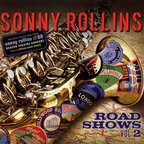 Sonny Rollins - Road Shows Vol. 2