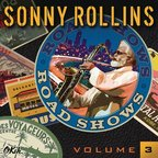 Sonny Rollins - Road Shows · Volume 3