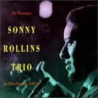 Sonny Rollins Trio - St. Thomas In Stockholm 1959