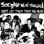 Soophie Nun Squad - Don't Let Them Take You Alive