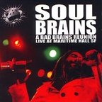 Soul Brains - A Bad Brains Reunion · Live At Maritime Hall SF