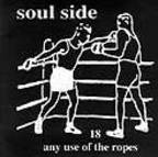 Soul Side - 18 Any Use Of The Ropes