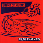 Sound Of Mucus - Filth Pharmacy