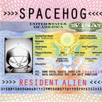 Spacehog - Resident Alien