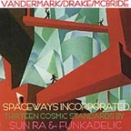 Spaceways Incorporated - Thirteen Cosmic Standards By Sun Ra & Funkadelic