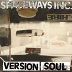 Spaceways Incorporated - Version Soul