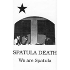 Spatula Death - We Are Spatula