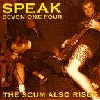 Speak Seven One Four - The Scum Also Rises
