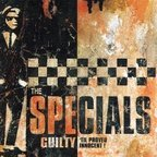 Specials - Guilty 'Til Proved Innocent!