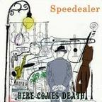 Speedealer - Here Comes Death