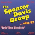 Spencer Davis Group - ...Alive '97 · Payin' Them Blues Dues