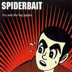 Spiderbait - Ivy And The Big Apples