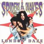 Spiders & Snakes - London Daze