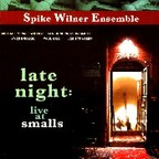 Spike Wilner Ensemble - Late Night: Live At Smalls