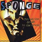 Sponge (US 2) - For All The Drugs In The World