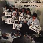 Spongetunnel - Morons... & Monsters!!
