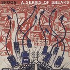 Spoon - A Series Of Sneaks