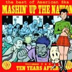 Spring Heeled Jack - Mashin' Up The Nation · The Best Of American Ska Volumes 3 & 4 · Ten Years After