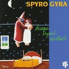 Spyro Gyra - Dreams Beyond Control
