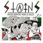 Stains (US 1) - John Wayne Was A Nazi