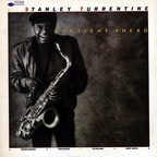 Stanley Turrentine - Straight Ahead